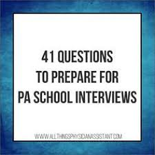 how to save money in pa school pa school physician assistant  41 questions you need to be prepared to answer on your pa school interview career goalsfuture