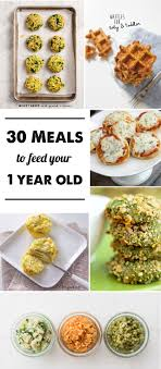 Diet Chart For 1 Year Old Baby 30 Meal Ideas For A 1 Year Old Modern Parents Messy Kids