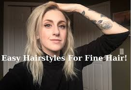 Quick Easy Hairstyles For Thin Fine Hair