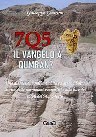 Qumran is an archaeological site in the west bank managed by israel's qumran national park. Amazon Com 7q5 Il Vangelo A Qumran Italian Edition Ebook Guarino Giuseppe Kindle Store