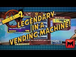 Borderlands Vending Machine Delectable Borderlands 48 Legendary IN A VENDING MACHINE YouTube