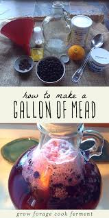 have you ever wanted to make your own mead it might sound intimidating but