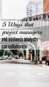 17 best ideas about business analyst big data 5 ways that bas and pms can collaborate for project success business degreebusiness analystbusiness