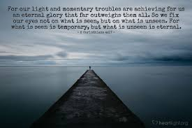 Light And Momentary Troubles 2 Corinthians 4 17 For Our Light And Momentary Troubles Are