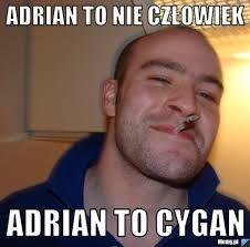 Znalezione obrazy dla zapytania ADRIAN