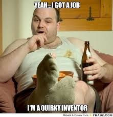 Yeah...I Got a job... - Couch Potato Joe Meme Generator Captionator via Relatably.com