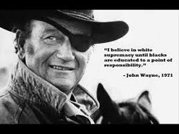 Quotes About Black People Adorable John Wayne 48 Quote On Black People YouTube