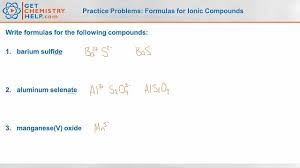 chemistry practice problems formulas for ionic compounds chemistry practice problems formulas for ionic compounds getchemistryhelp