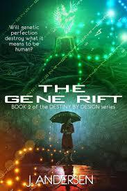 Destiny By Design The Gene Rift Book 2 Of The Destiny By Design Series
