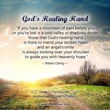 Christian Quotes About Healing Best of God's Healing Hand Inspirational Quote Wwwguidetothesoul