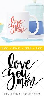 Svg, love my texas longhorns svg, longhorns cut file, longhorns vector designs, silhouette cameo cut files, commercial used mom life football. Love You More Hand Lettered Svg Hey Let S Make Stuff