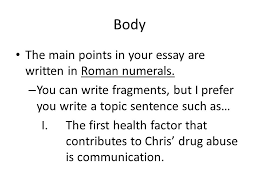 outline and essay writing what is an outline it is a written body the main points in your essay are written in r numerals