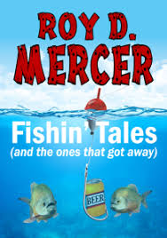 Mercers Disease Roy D Mercers Fishin Tales Lakehouse Publishing