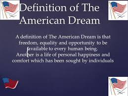 the american dream how do you define the american dream ppt   definition of the american dream a definition of the american dream is that dom