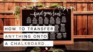 Blackboard Seating Chart How To Make A Wedding Seating Chart Easy Chalkboard Transfer Process