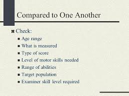 3 pared to one another check age range what is mered type of score level of motor skills needed range of abilities target potion examiner skill