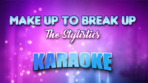 the stylistics break up to make up karaoke version with s