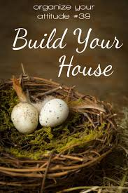 Build Your Home Build Your House Simplified Organization