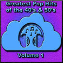 Greatest Pop Hits of the '40s & '50s