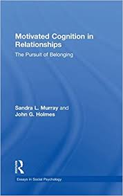 com motivated cognition in relationships the pursuit of  motivated cognition in relationships the pursuit of belonging essays in social psychology 1st edition
