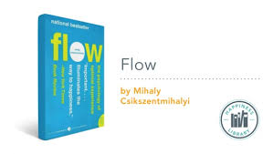 Flow The Psychology Of Optimal Experience Happiness Library Flow Live Happy Magazine
