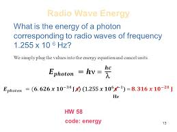 radio wave energy what is the energy of a photon corresponding to radio waves of frequency