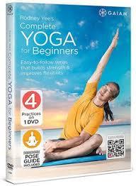 rodney yee plete yoga for beginners yoga for beginners dvd best yoga dvd last
