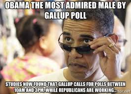 Obama the most admired male by Gallup Poll Studies now found that ... via Relatably.com