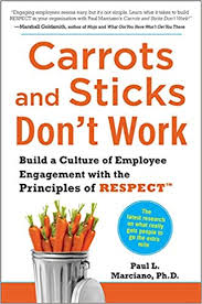 <b>Carrots</b> and Sticks <b>Don</b>'<b>t</b> Work: Build a Culture of Employee ...