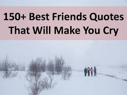 Quotes For Best Friends Custom 48 Best Friends Quotes That Will Make You Cry
