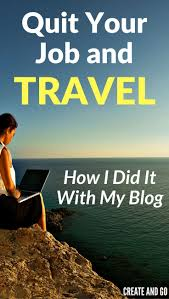 17 best ideas about quitting job quit job job quit your job and travel the world how we did it blogging