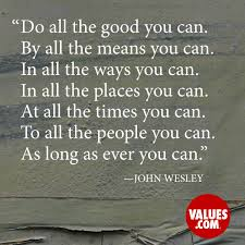 Do Good Quotes Interesting Do All The Good You Can By All The Means You Can In All The Ways