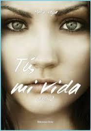 Tú, mi vida II, Maria Vega Tú, mi vida II, Maria Vega Editorial: Ediciones Ortiz Editado: Abril 2014. Genero: Fantastico- Romantico Paginas: 178 - tu-mi-vida-ii-maria-vega-L-M545y1