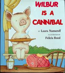 wilbur is a cannibal laura numeroff lrated by felicia bond ustard
