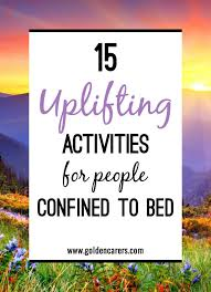the best elderly activities ideas getting to 15 uplifting activities for people confined to bed