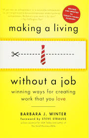 Making A Living Without A Job Revised Edition Winning Ways For