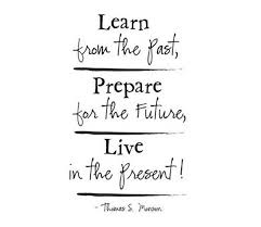Learn From The Past Quotes Beauteous Quote Learn From The Past Look To The Future But Live In The