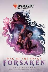 War of the Spark: Forsaken (Magic: The Gathering) by Greg Weisman,  Paperback   Barnes & Noble®