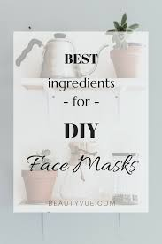 best ings for diy face masks