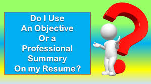 A Resume Objective Or Resume Summary Resume Template How To Write A Resume Summary Or Profile
