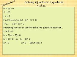22 solving quadratic equations lesson 10 4