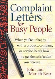 Letters Of Complaint Complaint Letters For Busy People John Bear Mariah P Bear