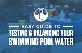 Easy Guide To Testing And Balancing Your Swimming Pool Water