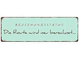 Metallschild Blechschild Türschild Beziehungsstatus Die Route Spruch