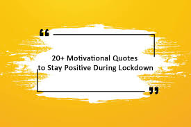 Trump has activated the insurrection act and washington dc was on lockdown. 20 Motivational Quotes To Stay Positive During Lockdown Mlq