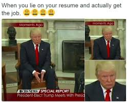 When You Lie On Your Resume And Actually Get The Job Imgur Cool When You Lie On Your Resume