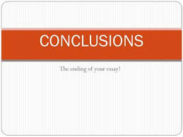 conclusions introductions and conclusions are often the toughest  the ending of your essay conclusions conclusions are often the most difficult part of