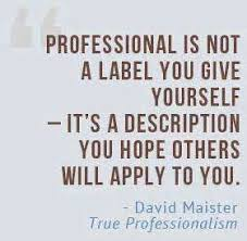 Proffessional Quotes Quotes About Professionalism Quotes Professional Quotes
