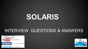 solaris admin interview questions and answers for both fresher solaris 10 admin interview questions and answers for both fresher experience cloud network