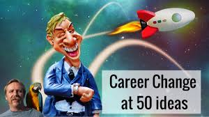 Career Change At 50 Ideas Youtube